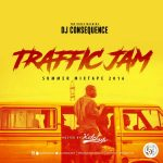 DJ Consequence – Traffic Jam Summer Mixtape 2016 (Hosted By Ketchup)