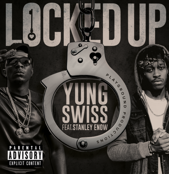 Yung Swiss - Locked Up Ft. Stanley Enow