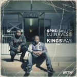 SPHEctacula And DJ Naves – The Kings Way Vol 1 EP