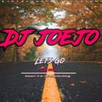 DJ joejo – Lets Go (Gqom version)