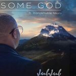 Jub Jub – Awesome God ft. Bonokhule Nkala