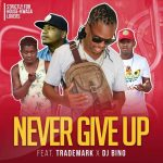 Vee Mampeezy – Never Give Up Ft. Trademark & DJ Bino