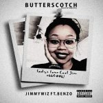 Jimmy Wiz – Butterscotch (Boo'd Up Freestyle) Ft. Benzo