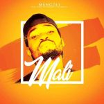 Mangoli – Mali ft. Beat Movement & Mumba K